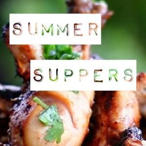 Easy Summer Suppers!